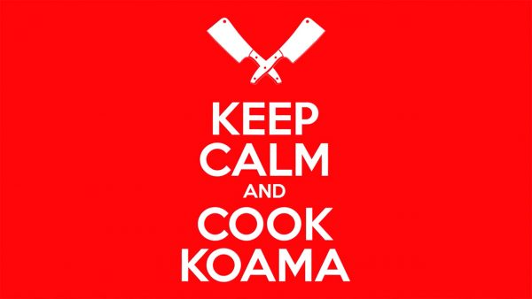 keep calm and cook Koama